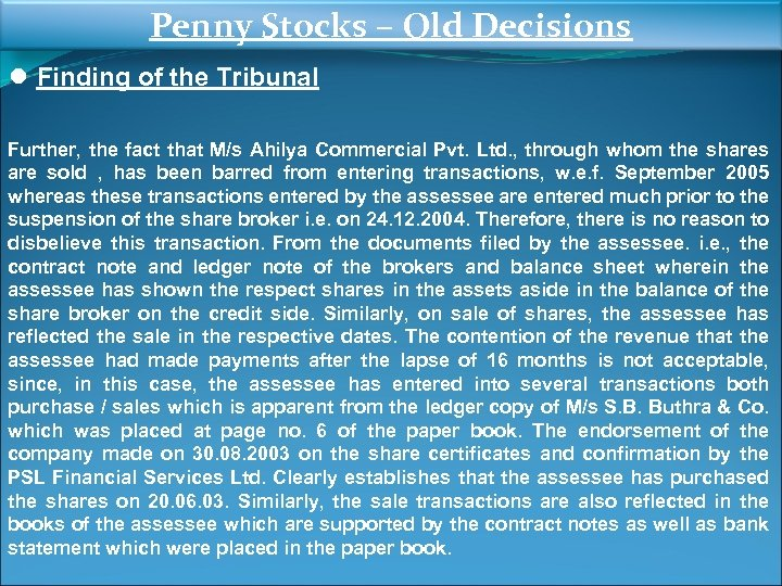 Penny Stocks – Old Decisions ● Finding of the Tribunal Further, the fact that