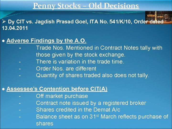 Penny Stocks – Old Decisions Ø Dy CIT vs. Jagdish Prasad Goel, ITA No.