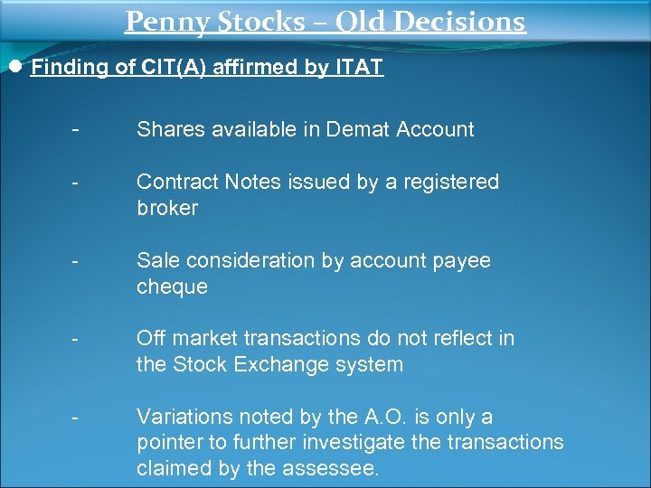 Penny Stocks – Old Decisions ● Finding of CIT(A) affirmed by ITAT - Shares