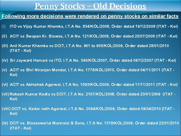 Penny Stocks – Old Decisions Following more decisions were rendered on penny stocks on
