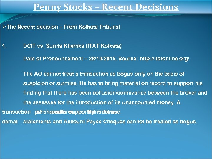 Penny Stocks – Recent Decisions ØThe Recent decision – From Kolkata Tribunal 1. DCIT