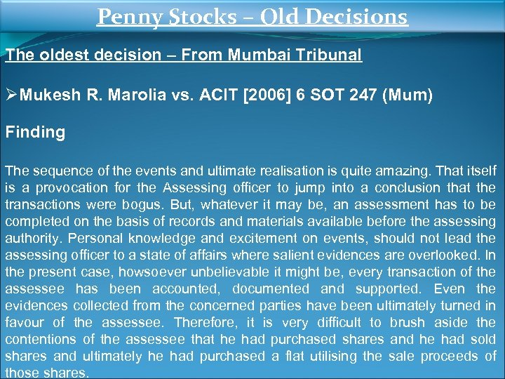 Penny Stocks – Old Decisions The oldest decision – From Mumbai Tribunal ØMukesh R.