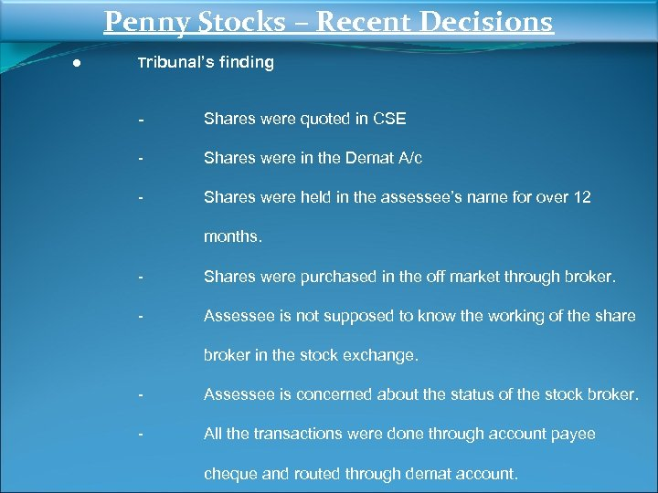 Penny Stocks – Recent Decisions ● Tribunal's finding - Shares were quoted in CSE