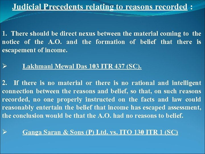 Judicial Precedents relating to reasons recorded : 1. There should be direct nexus between