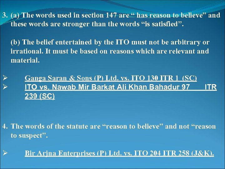 """3. (a) The words used in section 147 are """" has reason to believe"""""""
