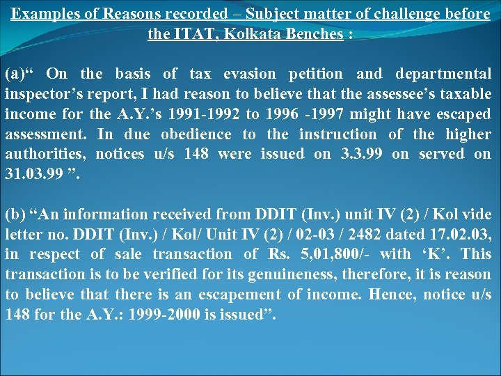 Examples of Reasons recorded – Subject matter of challenge before the ITAT, Kolkata Benches