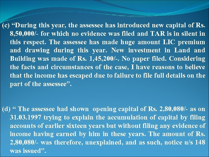 """(c) """"During this year, the assessee has introduced new capital of Rs. 8, 50,"""