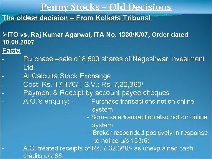 Penny Stocks – Old Decisions The oldest decision – From Kolkata Tribunal ØITO vs.