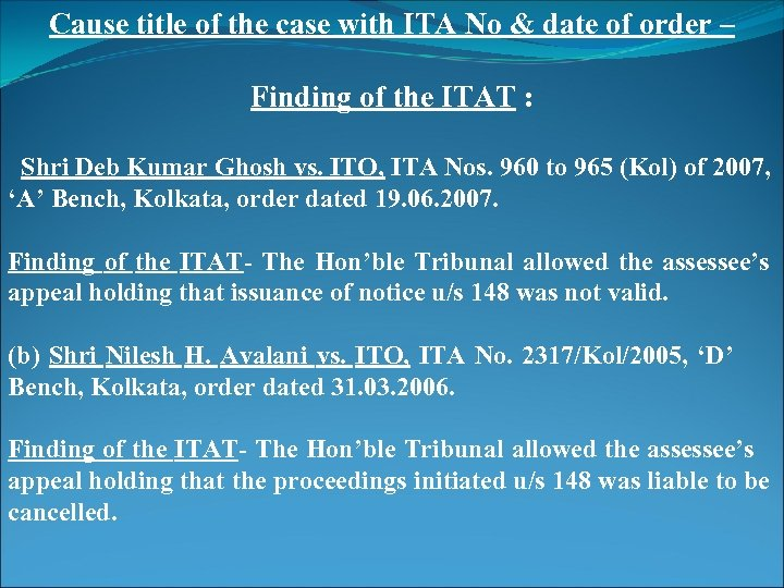 Cause title of the case with ITA No & date of order – Finding