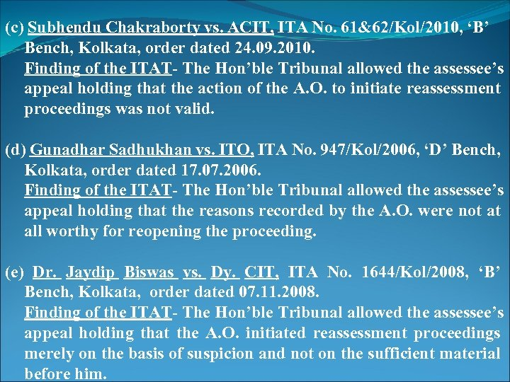 (c) Subhendu Chakraborty vs. ACIT, ITA No. 61&62/Kol/2010, 'B' Bench, Kolkata, order dated 24.