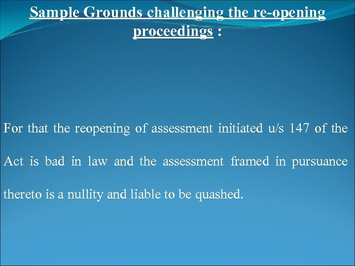 Sample Grounds challenging the re-opening proceedings : For that the reopening of assessment initiated
