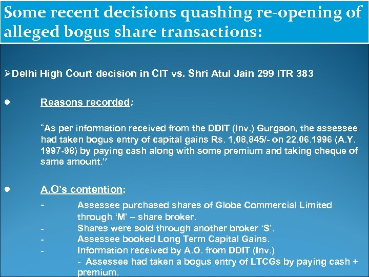 Some recent decisions quashing re-opening of alleged bogus share transactions: ØDelhi High Court decision