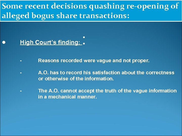 Some recent decisions quashing re-opening of alleged bogus share transactions: ● High Court's finding: