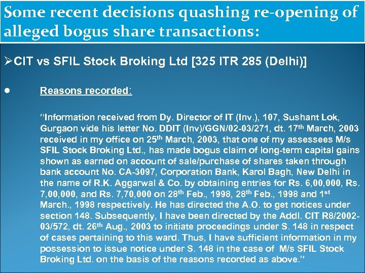 Some recent decisions quashing re-opening of alleged bogus share transactions: ØCIT vs SFIL Stock