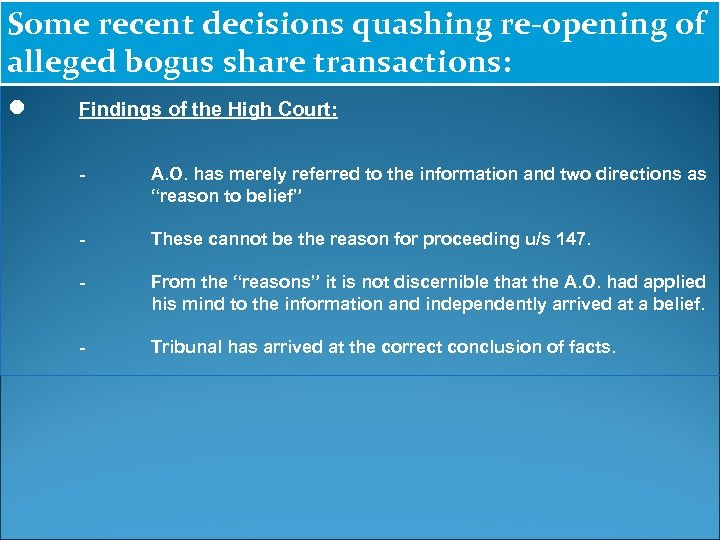 Some recent decisions quashing re-opening of alleged bogus share transactions: ● Findings of the