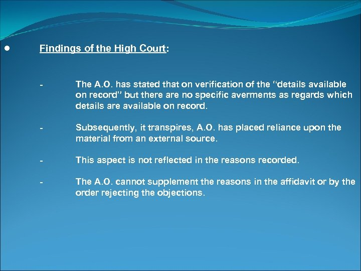 ● Findings of the High Court: - - Subsequently, it transpires, A. O. has