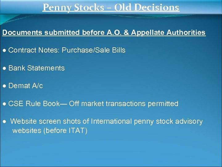Penny Stocks – Old Decisions Documents submitted before A. O. & Appellate Authorities ●