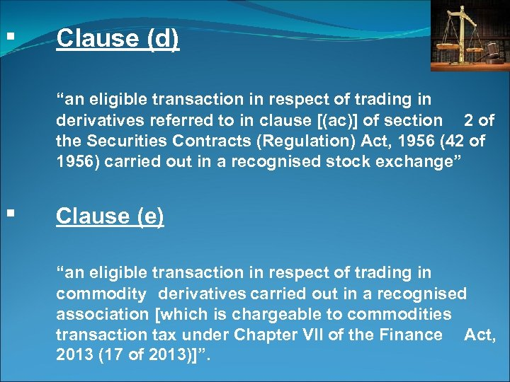"""▪ Clause (d) """"an eligible transaction in respect of trading in derivatives referred to"""