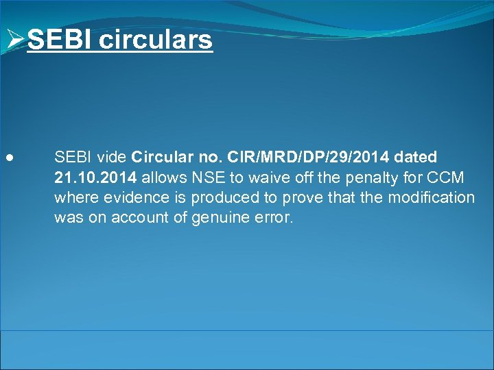 ØSEBI circulars ● SEBI vide Circular no. CIR/MRD/DP/29/2014 dated 21. 10. 2014 allows