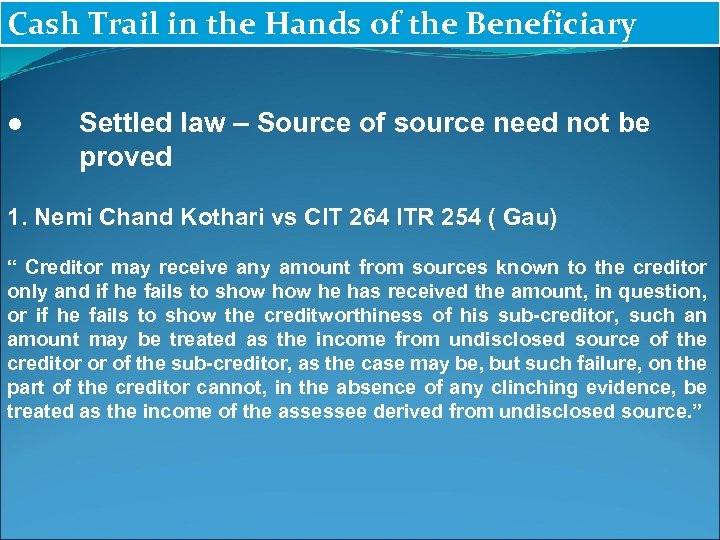 Cash Trail in the Hands of the Beneficiary ● Settled law – Source of