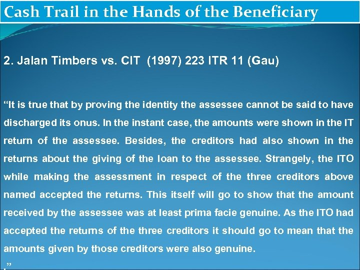 Cash Trail in the Hands of the Beneficiary 2. Jalan Timbers vs. CIT (1997)