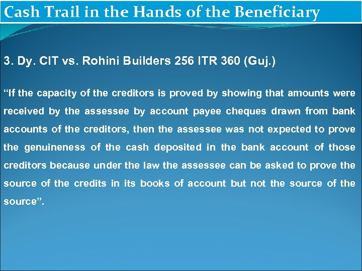 Cash Trail in the Hands of the Beneficiary 3. Dy. CIT vs. Rohini Builders