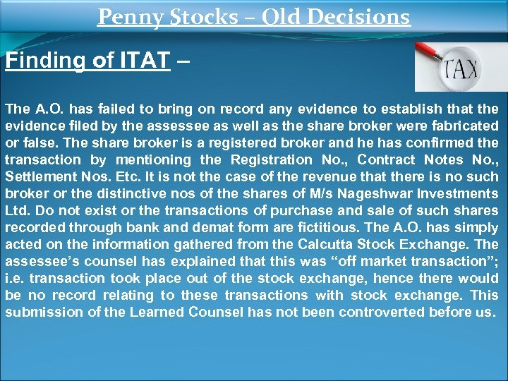 Penny Stocks – Old Decisions Finding of ITAT – The A. O. has failed