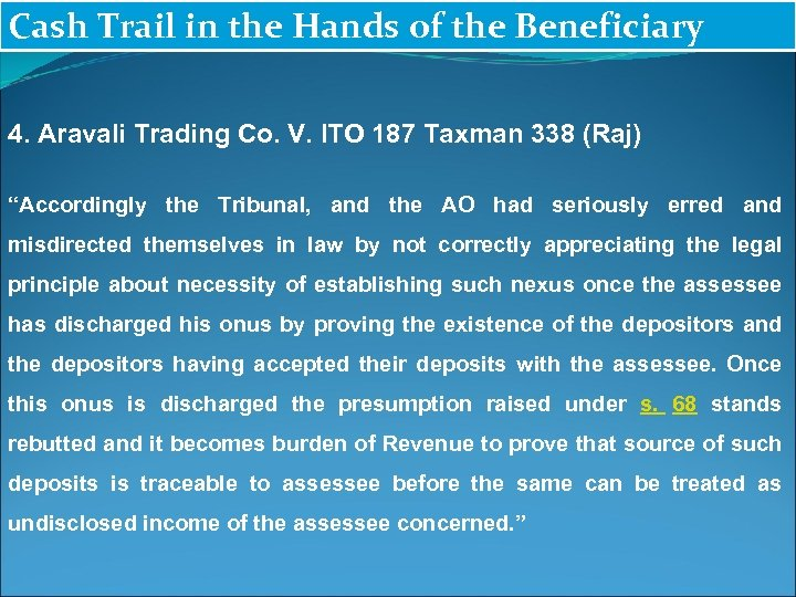 Cash Trail in the Hands of the Beneficiary 4. Aravali Trading Co. V. ITO