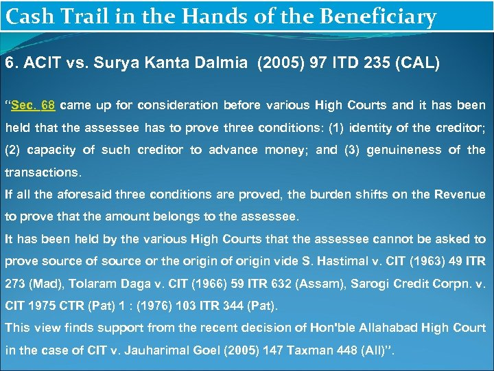 Cash Trail in the Hands of the Beneficiary 6. ACIT vs. Surya Kanta Dalmia
