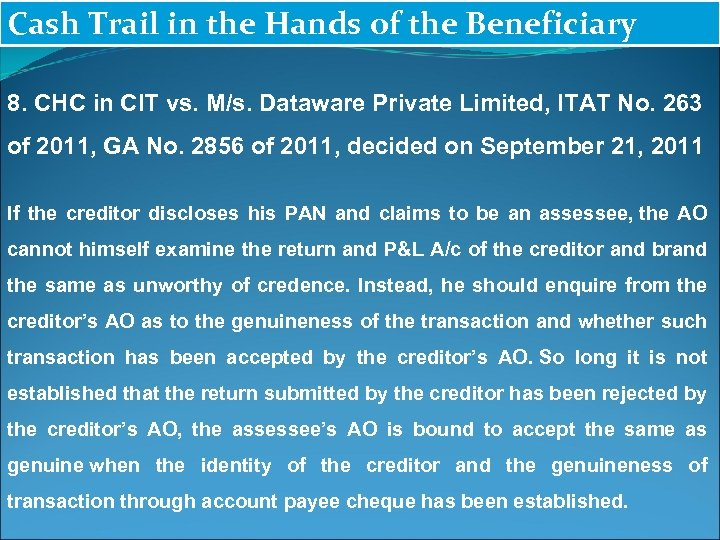 Cash Trail in the Hands of the Beneficiary 8. CHC in CIT vs. M/s.