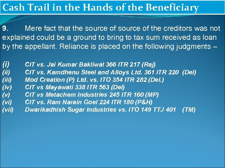 Cash Trail in the Hands of the Beneficiary 9. Mere fact that the source