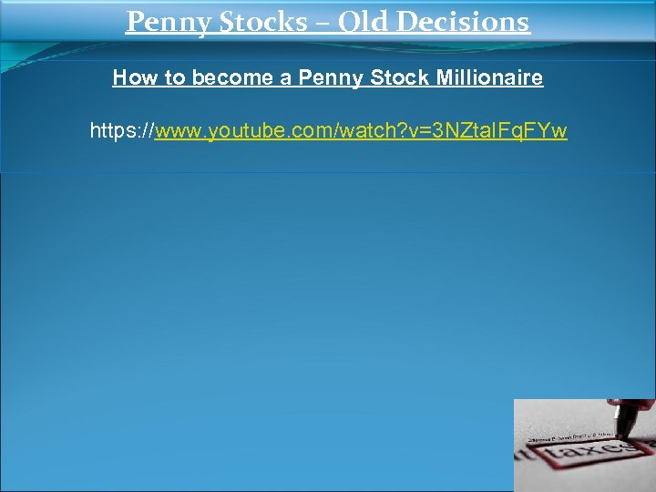Penny Stocks – Old Decisions How to become a Penny Stock Millionaire https: //www.