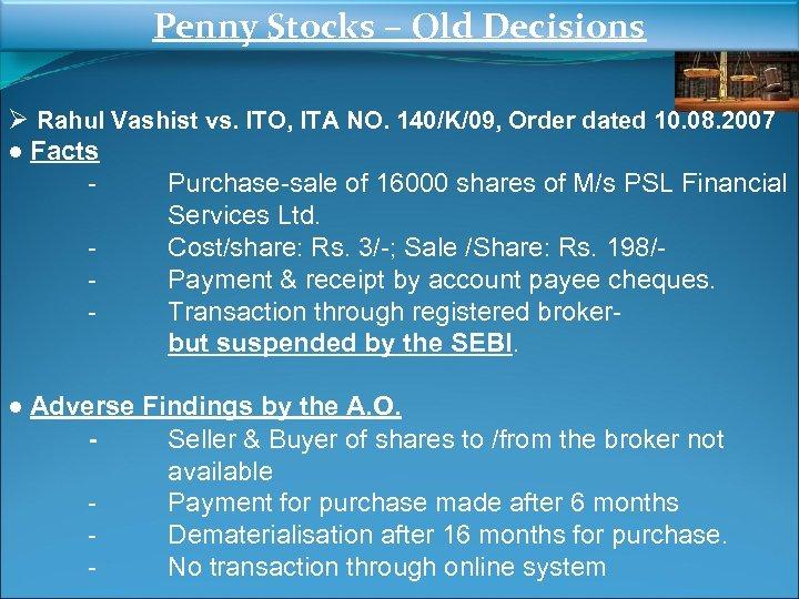 Penny Stocks – Old Decisions Ø Rahul Vashist vs. ITO, ITA NO. 140/K/09, Order