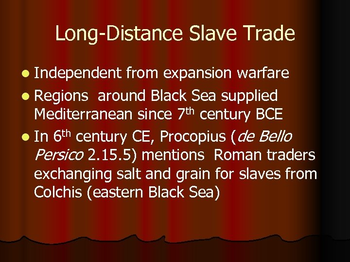 Long-Distance Slave Trade l Independent from expansion warfare l Regions around Black Sea supplied