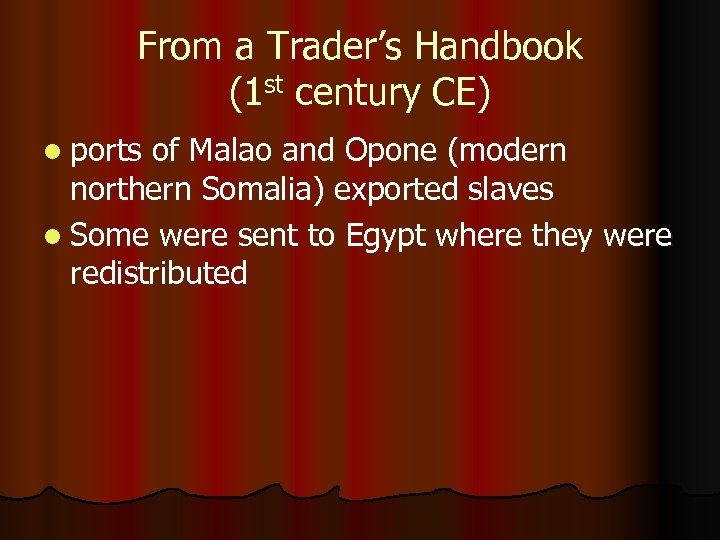 From a Trader's Handbook (1 st century CE) l ports of Malao and Opone