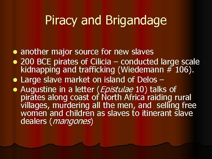 Piracy and Brigandage another major source for new slaves 200 BCE pirates of Cilicia