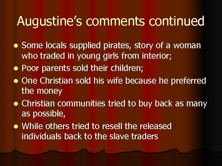 Augustine's comments continued l l l Some locals supplied pirates, story of a woman
