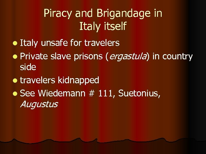 Piracy and Brigandage in Italy itself l Italy unsafe for travelers l Private slave