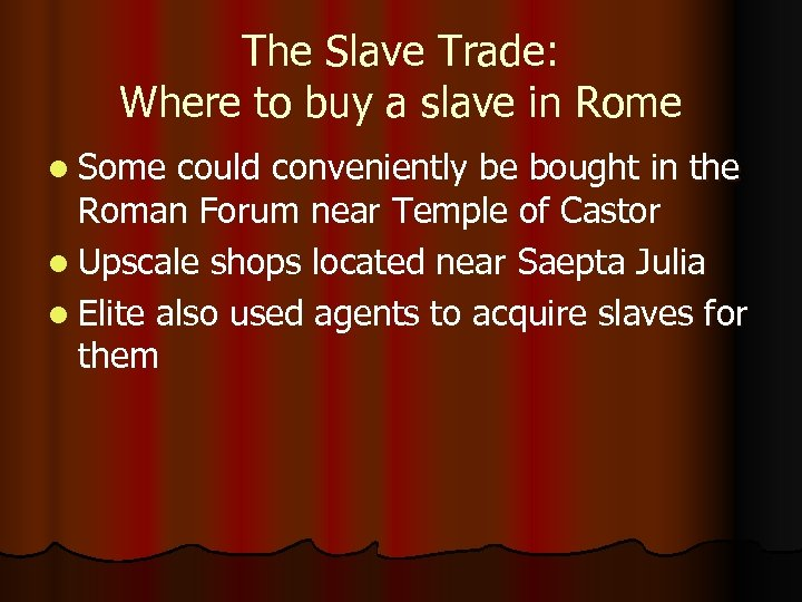 The Slave Trade: Where to buy a slave in Rome l Some could conveniently