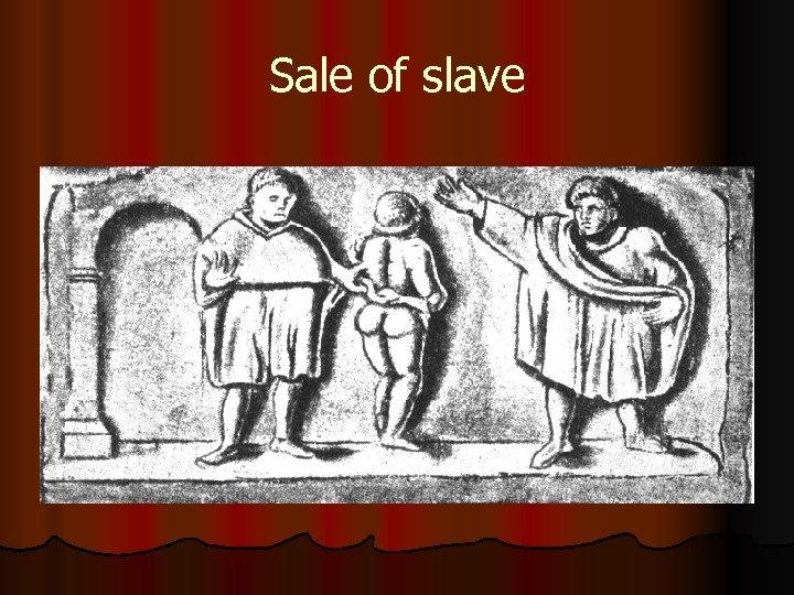 Sale of slave