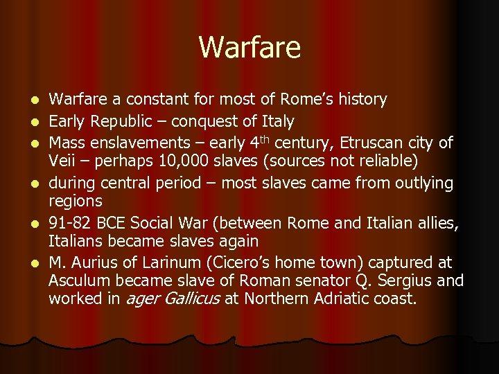 Warfare l l l Warfare a constant for most of Rome's history Early Republic