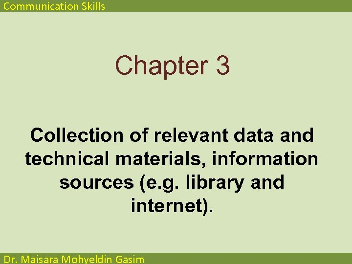 Communication Skills Chapter 3 Collection of relevant data and technical materials, information sources (e.