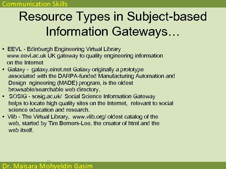 Communication Skills Resource Types in Subject-based Information Gateways… • EEVL - Edinburgh Engineering Virtual