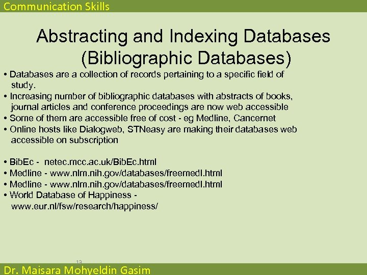 Communication Skills Abstracting and Indexing Databases (Bibliographic Databases) • Databases are a collection of