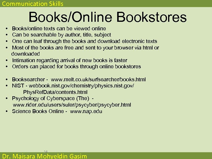 Communication Skills Books/Online Bookstores • • Books/online texts can be viewed online Can be