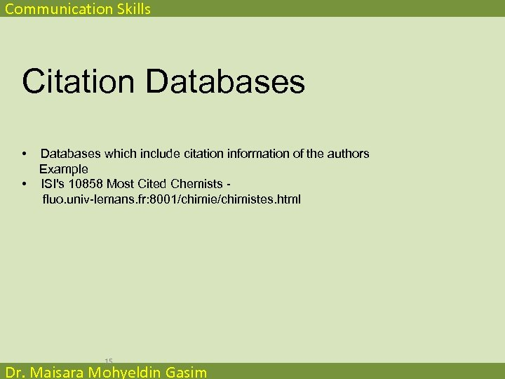 Communication Skills Citation Databases • • Databases which include citation information of the authors