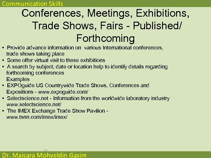 Communication Skills Conferences, Meetings, Exhibitions, Trade Shows, Fairs - Published/ Forthcoming • Provide advance