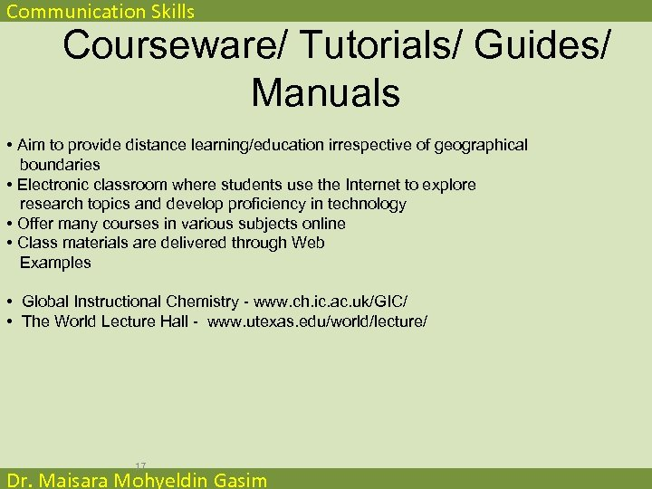 Communication Skills Courseware/ Tutorials/ Guides/ Manuals • Aim to provide distance learning/education irrespective of