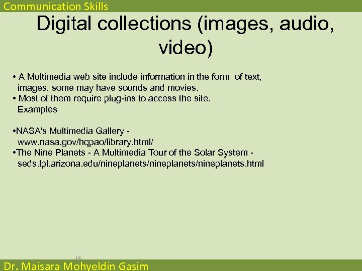 Communication Skills Digital collections (images, audio, video) • A Multimedia web site include information