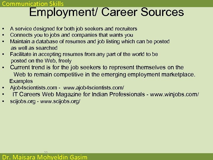Communication Skills Employment/ Career Sources • • A service designed for both job seekers